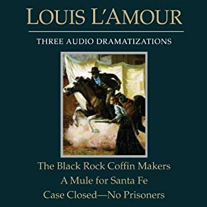 The Black Rock Coffin Makers - A Mule for Santa Fe - Case Closed: No Prisoners (Dramatized) Audiobook