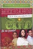 img - for Mexicanos Que Escalaron el Exito: Si Se Puede! (Spanish Edition) book / textbook / text book