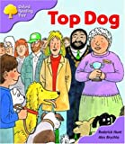 Oxford Reading Tree: Stage 1+: More First Sentences A: Top Dog