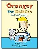 Orangey the Goldfish:  Meet the New Puppy (Book 5)