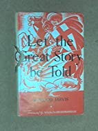 Let the Great Story be Told by H. Wood…