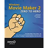 Windows Movie Maker 2 Zero to Hero ~ John Buechler