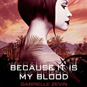 Because It Is My Blood | [Gabrielle Zevin]