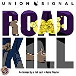 Roadkill: The Union Signal Radio Theater | Jeff Ward,Doug Bost