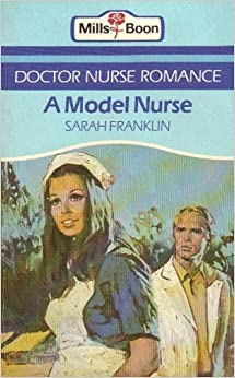 A model nurse (Doctor nurse romance): Sarah Franklin