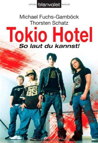 Tokio Hotel - So laut du kannst! (German Edition) (Tokio Hotel Book compare prices)