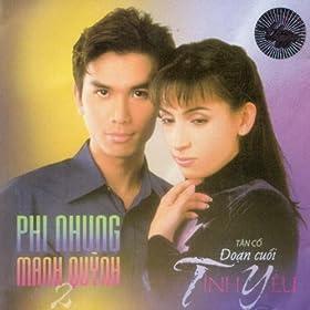 Doan Cuoi Tinh Yeu Tan Co - Phi Nhung ft Manh Quynh