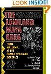 The Lowland Maya Area: Three Millenni...