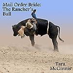 The Rancher's Bull: A Christian Mail Order Bride Romance | Tara McGinnis