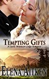 Tempting Gifts: A Castle Mountain Lodge Romance