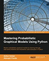 Mastering Probabilistic Graphical Models using Python Front Cover