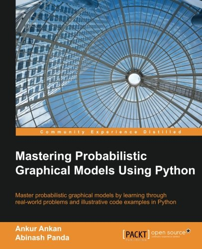 Mastering Probabilistic Graphical Models using Python (Probabilistic Graphical Models compare prices)