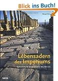 Lebensadern des Imperiums: Stra�en im R�mischen Reich