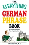 The Everything German Phrase Book: A...