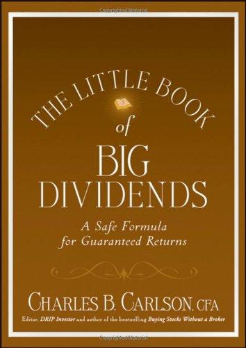 The Little Book of Big Dividends: A Safe Formula for Guaranteed Returns PDF