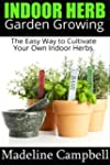 Indoor Herb Garden Growing - The Easy...