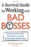 img - for A Survival Guide for Working With Bad Bosses: Dealing With Bullies, Idiots, Back-stabbers, And Other Managers from Hell book / textbook / text book
