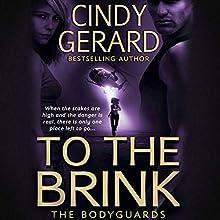To the Brink | Livre audio Auteur(s) : Cindy Gerard Narrateur(s) : Alastair Haynesbirdge