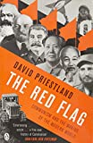 img - for The Red Flag: Communism and the Making of the Modern World. David Priestland book / textbook / text book
