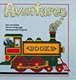 img - for Aventures: The Complete French-Language Development Program (French Edition) book / textbook / text book