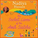The Secret Lives of the Amir Sisters Audiobook by Nadiya Hussain Narrated by Avita Jay, Anjli Mohindra, Maya Saroya, Aasiya Shah