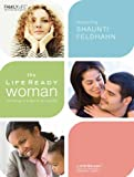 The Life Ready Woman: Thriving in a Do-It-All World (Life Ready Woman DVD Group Study) (1602003742) by Feldhahn, Shaunti