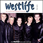 Westlife: A Rockview Audiobiography | Eva Unbauer,Pete Bruens