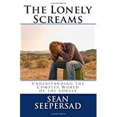 Learn more about the book, The Lonely Screams: Understanding the Complex World of the Lonely
