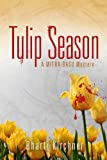img - for Tulip Season: A Mitra Basu Mystery book / textbook / text book