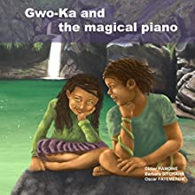 Gwo-Ka and the magical piano Audiobook by Barbara Sitcharn, Didier Ramdine Narrated by Kate Warriner