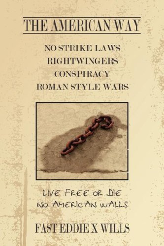 THE AMERICAN WAY -NO STRIKE LAWS- RIGHTWINGERS CONSPIRACY ROMAN STYLE WARS: Live Free or Die - No American Walls