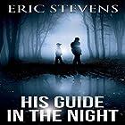 His Guide in the Night Hörbuch von Eric Stevens Gesprochen von: Nick Podehl