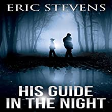His Guide in the Night | Livre audio Auteur(s) : Eric Stevens Narrateur(s) : Nick Podehl