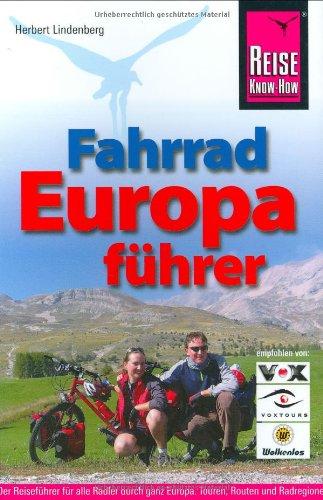 Fahrrad Europaführer: Der Reiseführer für