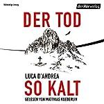 Der Tod so kalt | Luca D'Andrea