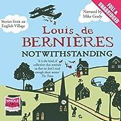 Notwithstanding   [Louis De Bernieres]