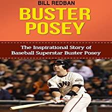 Buster Posey: The Inspirational Story of Baseball Superstar Buster Posey (       UNABRIDGED) by Bill Redban Narrated by Michael Pauley