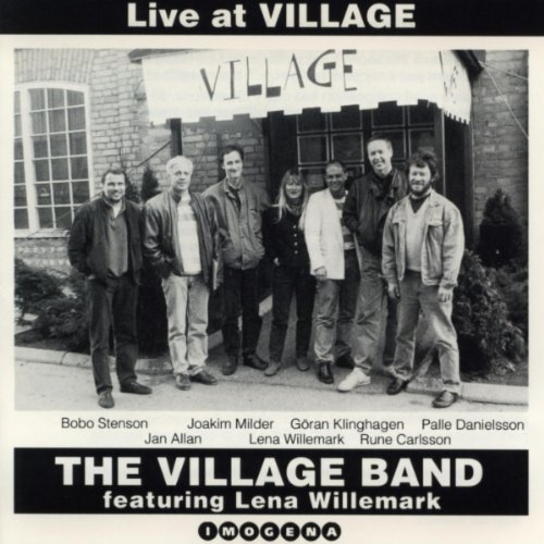 Live at Village by Village Band Willemark Lena