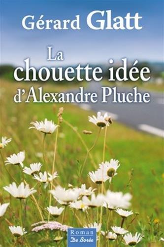 [La] Chouette idée d'Alexandre Pluche