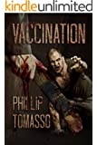 Vaccination: A Zombie Novel (Vaccination Triology Book 1)
