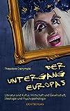 Image de Der Untergang Europas: Literatur und Kultur, Wirtschaft und Gesellschaft, Ideologie und Ps