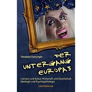 Der Untergang Europas: Literatur und Kultur, Wirtschaft und Gesellschaft, Ideologie und Ps