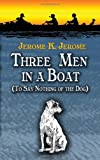 Three Men in a Boat: To Say Nothing of the Dog (0486451100) by Jerome, Jerome K.