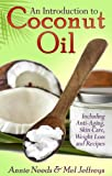 img - for Introduction to: Coconut Oil - Including Anti-Aging, Skin Care, Weight Loss and Recipes book / textbook / text book