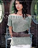 The Art of Knitted Lace: With Complete Lace How-to and Dozens of Patterns (0307464938) by Crown