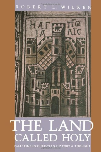 Land Called Holy: Palestine in Christian History and Thought