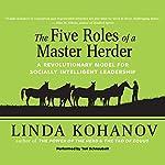 Five Roles of a Master Herder: A Revolutionary Model for Socially Intelligent Leadership | Linda Kohanov