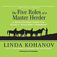Five Roles of a Master Herder: A Revolutionary Model for Socially Intelligent Leadership Audiobook by Linda Kohanov Narrated by Teri Schnaubelt