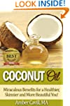 Coconut Oil: Miraculous Benefits for...