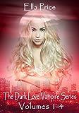 The Dark Love Vampire Series Volumes 1 - 4